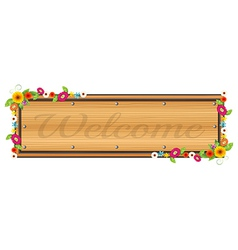 A wooden signboard with a welcome sign vector image