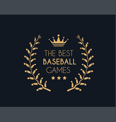 emblem for the best baseball games consisting vector image