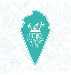 hello summer time lettering with ice cream cone vector image