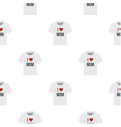 Shirt i love mom pattern seamless vector