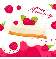 Crazy monday cheesecake with raspberries dessert vector