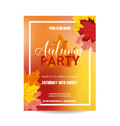 Flyer invitation with autumn leaves vector