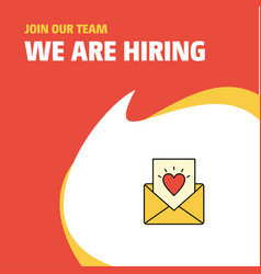 join our team busienss company love letter we are vector image