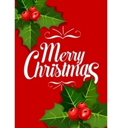 Christmas greeting card with holly leaf red berry vector image vector image