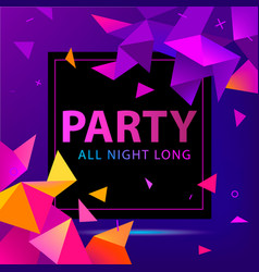 Faceted party poster flyer modern 3d vector