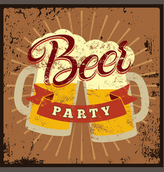 Beer party vintage style grunge poster vector