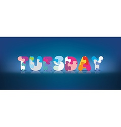 TUESDAY written with alphabet puzzle vector