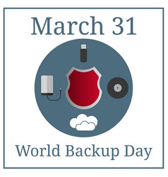 world backup day march 31 holiday calendar vector image