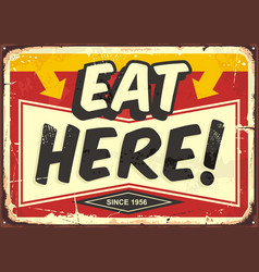 eat here vintage restaurant tin sign vector image