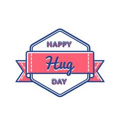 happy hug day greeting emblem vector image vector image