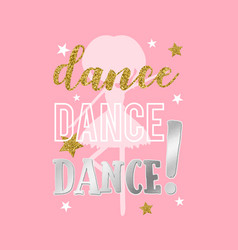 Ballerina icons print design with slogan vector