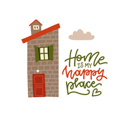 Home is my happy place - lettering phrase with vector