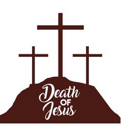 death of jesus three crosses in hill vector image