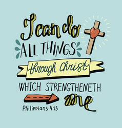 hand lettering can all things through christ with vector image vector image