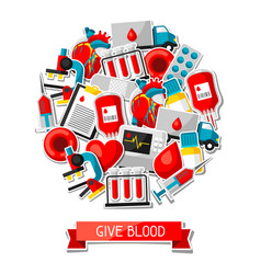 Give blood background with blood donation items vector
