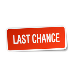 Last chance red square sticker isolated on white vector