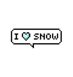 i love snow pixel bubble speech vector image