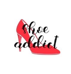 Shoe addict Brush lettering vector image