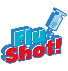 Font design for word flu shot with needle on vector