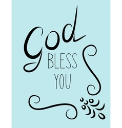 Inscription God bless you with flourishes vector