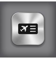Airplane ticket icon - metal app button vector