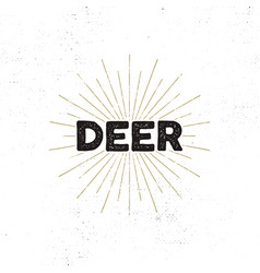 deer typography insignia text and sunbursts vector image