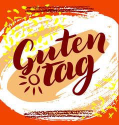 Guten tag word hello good day in german vector