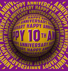 happy 10th anniversary patterned sphere rolling vector image