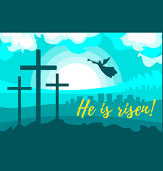 He is risen easter greeting card vector