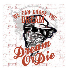 Skull bandana wearing cap and text dream quote vector