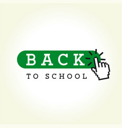 back to school hand pointer click for button vector image