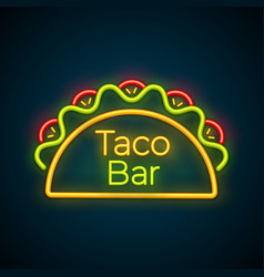 traditional tacos meal neon light taco bar sign vector image