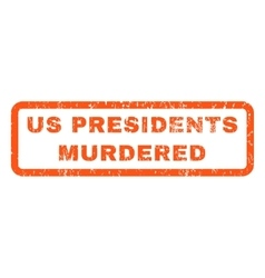 Us Presidents Murdered Rubber Stamp vector image