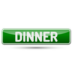 dinner - abstract beautiful button with text vector image