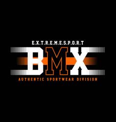 Extreme sport bmx authentic sportwear division vin vector