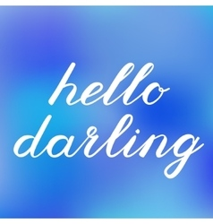 Hello darling brush lettering Cute handwriting vector