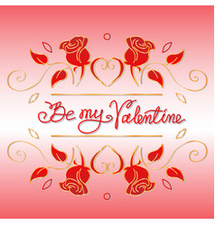 be my valentine hand drawn vector image