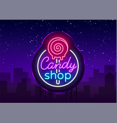 candy shop logo in neon style store sweets neon vector image