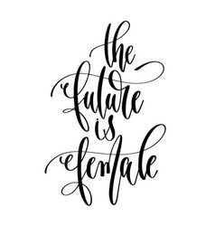 future is female - hand lettering text vector image