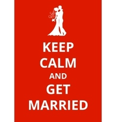Keep Calm and Get Married vector