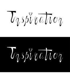 Hand written retro lettering Inspiration vector