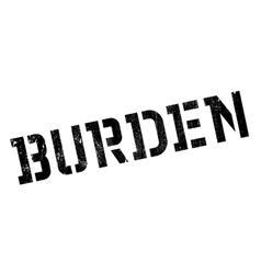 Burden rubber stamp vector
