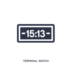 Terminal watch icon on white background simple vector