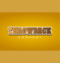 throwback throw back western style word text logo vector image