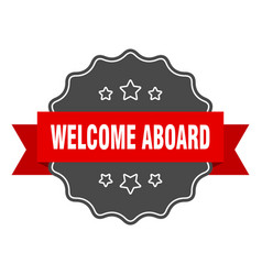Welcome aboard red label welcome aboard isolated vector