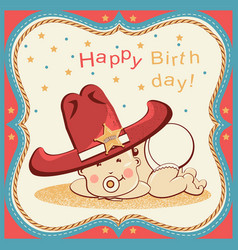 Cowboy happy birthday card with little baby in vector