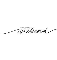 Enjoy your weekend handwritten lettering vector