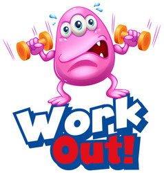 Font design for word work out with monster vector