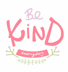 be kind everyday word lettering vector image