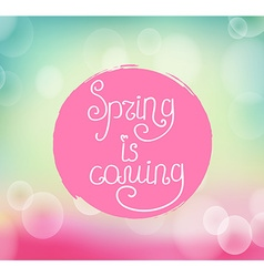 Handwriting inscription Spring is coming vector image